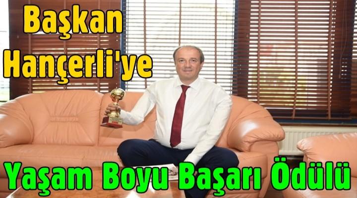 Başkan Turan Hançerli'ye Yaşam Boyu Başarı Ödülü