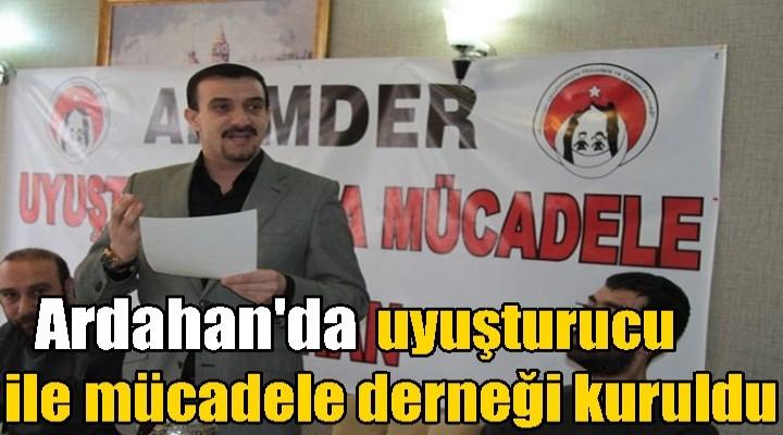 Ardahan'da uyuşturucu ile mücadele derneği kuruldu