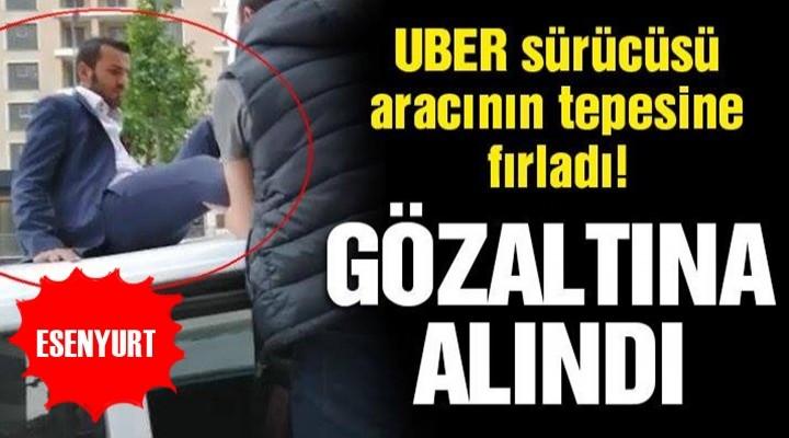 Uber Sürücüsü Aracının Tavanında Gözaltına Alındı