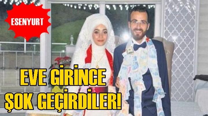 Esenyurt'ta yeni evli çift Eve Girince Şok Geçirdiler!