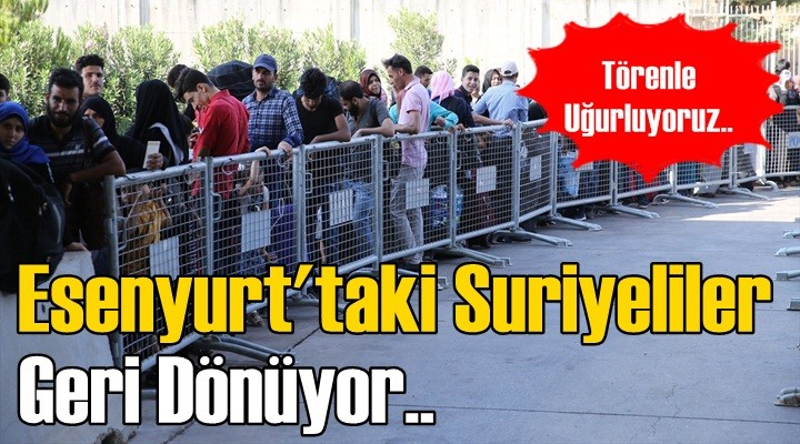 Esenyurt'taki Suriyeliler geri dönüyor
