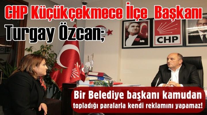 Başkan Turgay Özcan; Temel Karadeniz'e Yüklendi..