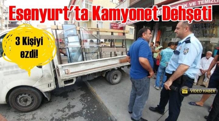 Esenyurt'ta Kamyonet Dehşeti