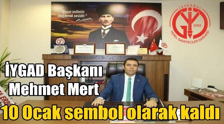 İYGAD Başkanı Mert'ten 10 Ocak açıklaması