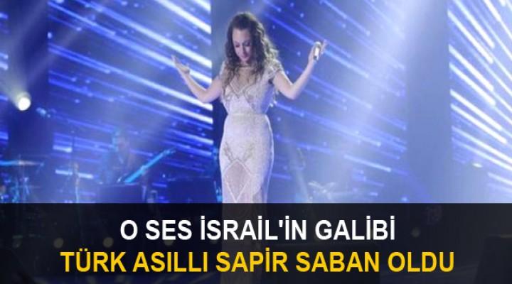 'O ses İsrail'i Türk asıllı Sapir Saban kazandı