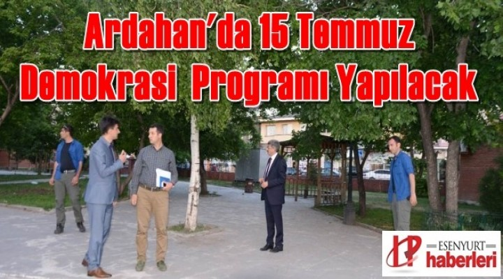 Ardahan'da 15 Temmuz Demokrasi  Programı Yapılacak