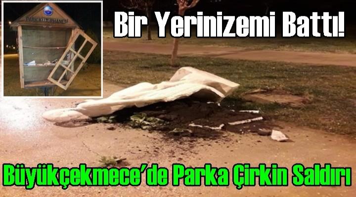Büyükçekmece'de Parka Çirkin Saldırı