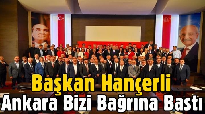 Başkan Hançerli, Ankara Bizi Bağrına Bastı