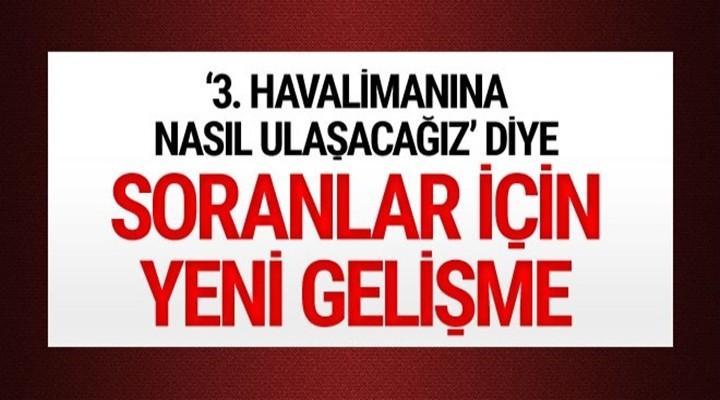 İstanbul Yeni Havalimanı'na 18 hat üzerinden 150 otobüsle ulaşım