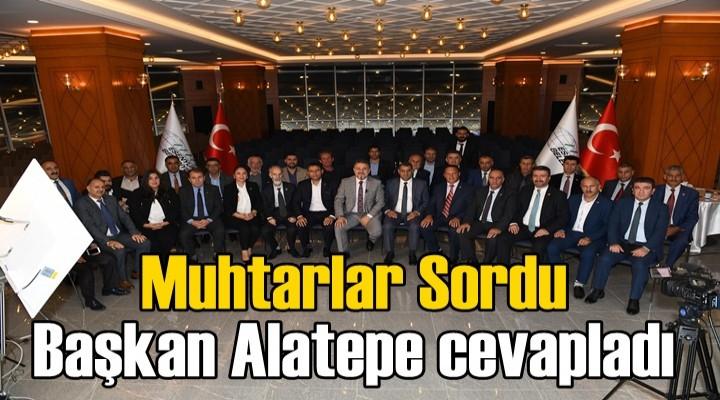 Muhtarlar sordu Başkan Alatepe cevapladı