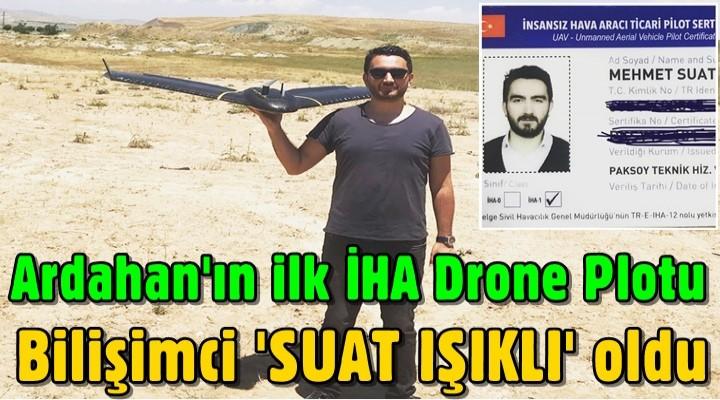 Ardahan'ın ilk İHA Drone Plotu 'IŞIKLI' oldu