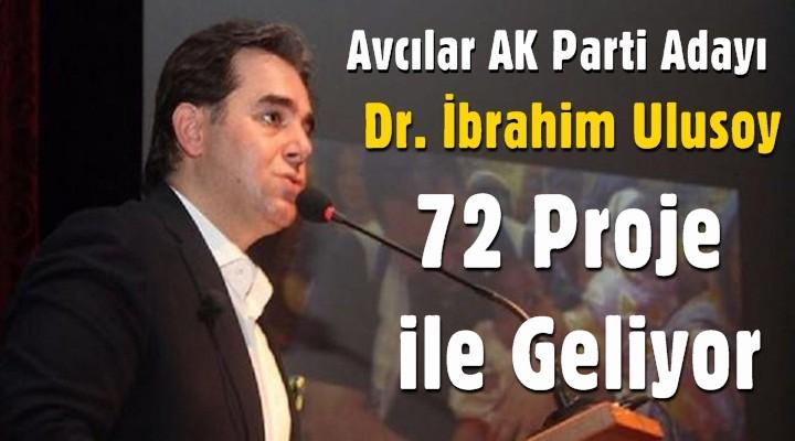 Avcılar AK Parti adayı 72 proje ile geliyor