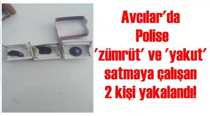 Polise 'zümrüt' ve 'yakut' satmaya çalışan 2 kişi yakalandı