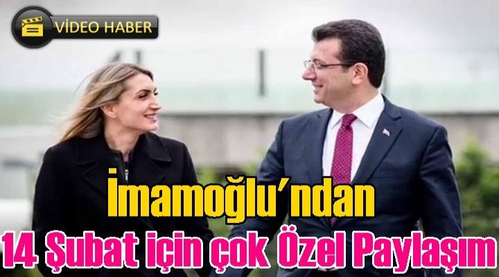 Ekrem İmamoğlu sevgililer gününe özel video paylaştı