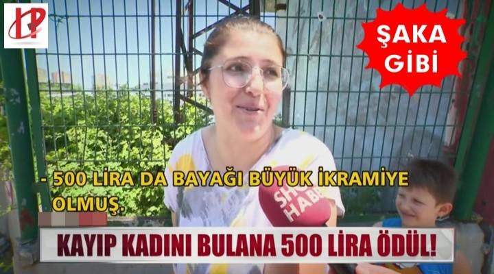 Kayıp kadını bulana 500 lira ödül!
