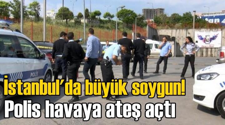 İstanbul'da büyük soygun!