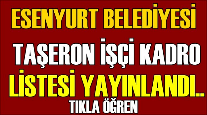 Esenyurt Belediyesi Taşeron işçi kadro listesi açıklandı