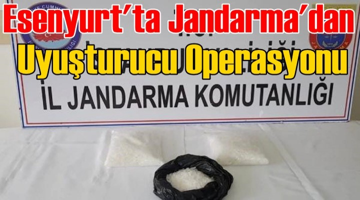 Esenyurt'ta Jandarma'dan Uyuşturucu Operasyonu