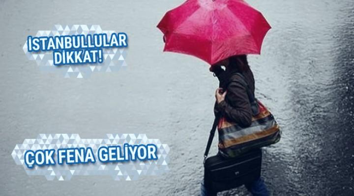 İstanbul'a Yağış Fena Geliyor