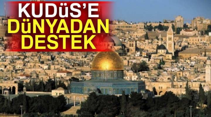 Dünyadan Kudüs'e destek