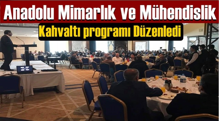 Anadolu Mimarlık'tan Kahvaltı Programı
