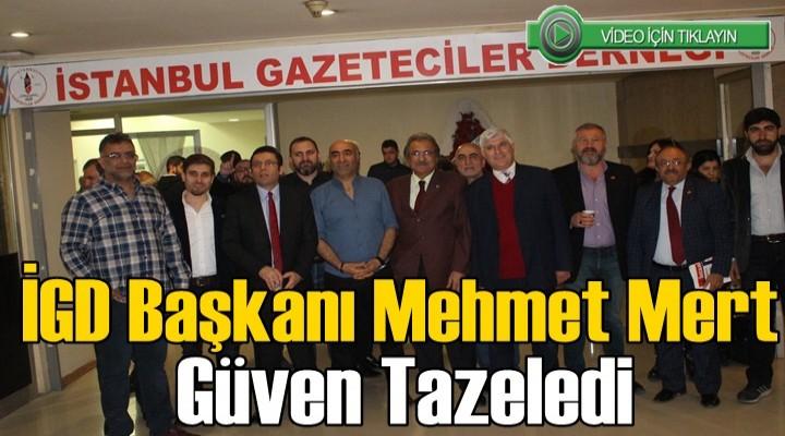 İGD  Başkanı Mehmet Mert güven tazeledi