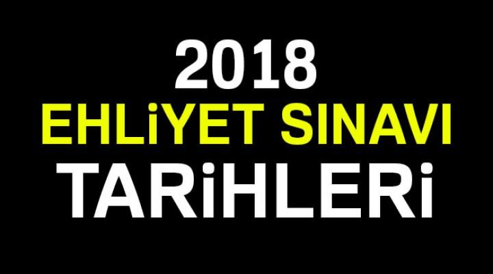 2018 Ehliyet Sınavı tarihleri