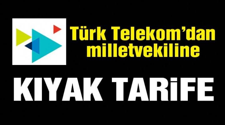 Türk Telekom'dan Milletvekililerine Kıyak!
