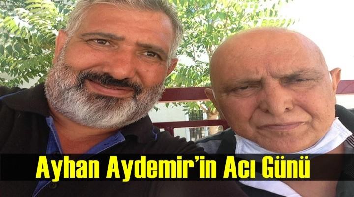 Ayhan Aydemir'in Acı Günü
