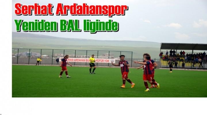 Serhat Ardahanspor yeniden BAL liginde
