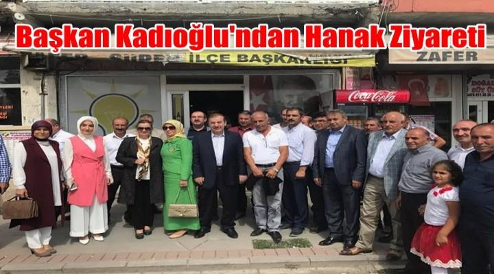 Başkan Kadıoğlu'ndan Hanak Ziyareti