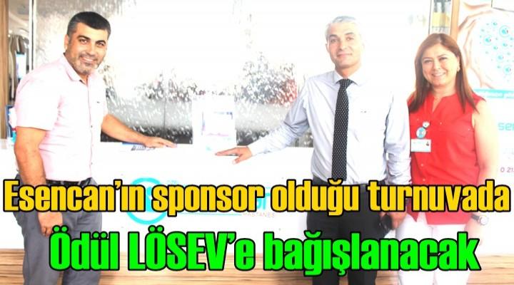 Esencan'ın sponsor olduğu turnuvada ödül LÖSEV'e bağışlanacak