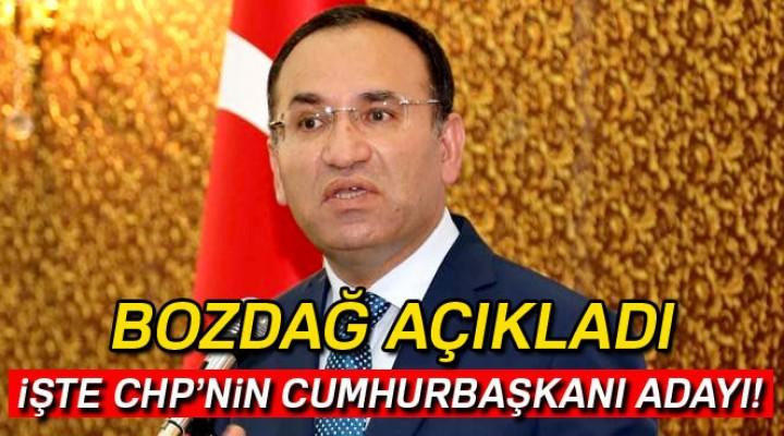 Bozdağ; CHP'nin Cumhurbaşkanı Adayını Açıkladı