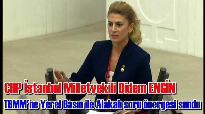 Milletvekili Didem ENGİN'den Yerel Basına Destek