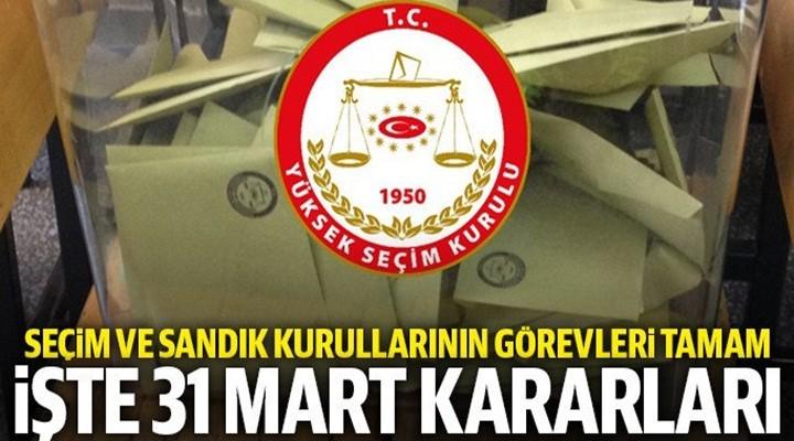 YSK'dan 31 Mart kararları
