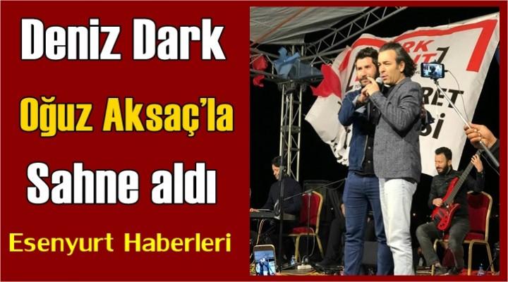 Deniz Dark, Oğuz Aksaç'la Sahne aldı