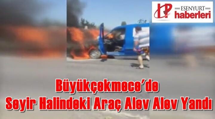 Büyükçekmece'de Seyir Halindeki Araç Alev Alev Yandı