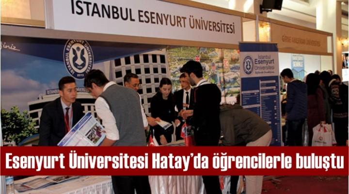 Esenyurt Üniversitesi Hatay'da öğrencilerle buluştu