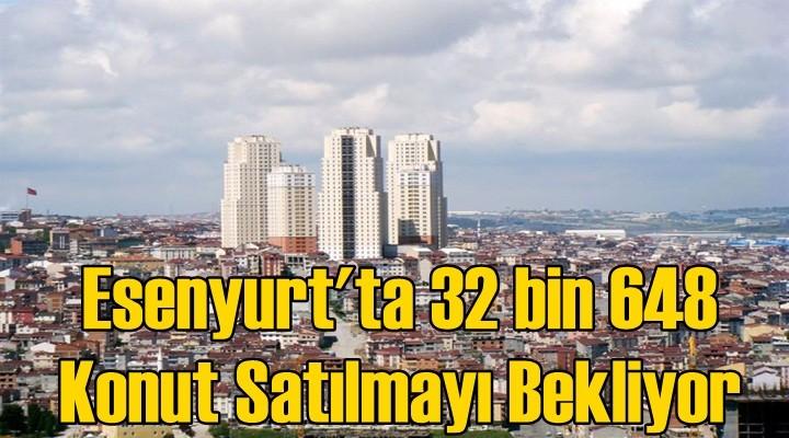 Esenyurt'ta 32 bin 648 Konut Satılmayı Bekliyor