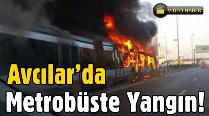 Avcılar'da metrobüste yangın