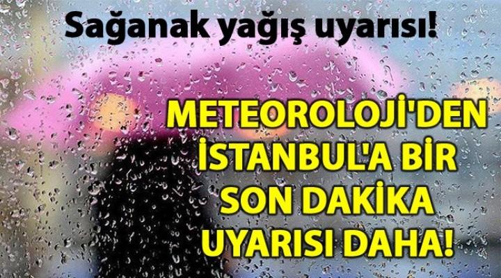 İstanbul'a sağanak geliyor