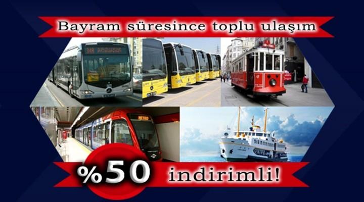 İstanbul'da toplu ulaşıma yüzde 50 indirim