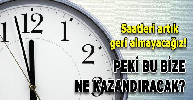 Saatleri artık geri almayacağız!