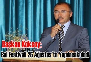 Bal Festivali 25 Ağustos'ta Yapılacak