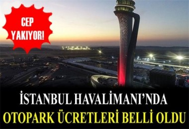 İstanbul Havalimanı'nda otopark ücretleri cep yakıyor