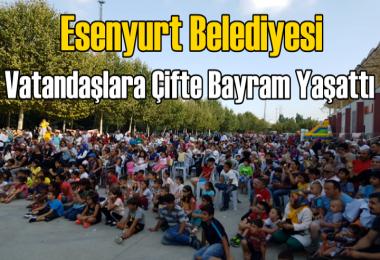Esenyurt Belediyesi Vatandaşlara Çifte Bayram Yaşattı