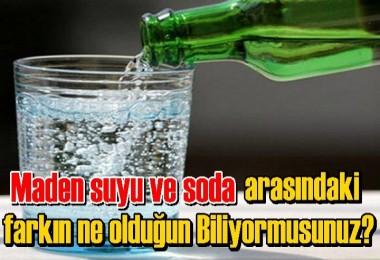 İşte Maden suyu ve soda arasındaki fark