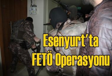 Esenyurt'ta FETÖ Operasyonu