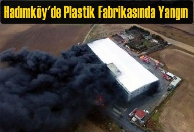 Hadımköy'de Plastik Fabrikasında Yangın
