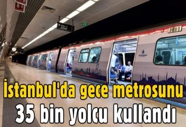 İstanbul'da gece metrosunu 35 bin yolcu kullandı